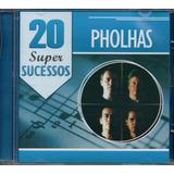 Cd Pholhas   20 Super Sucessos