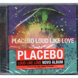 Cd Placebo Loud Like Love Original  Lacrado