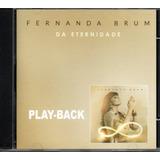 Cd Playback Fernanda Brum Da Eternidade