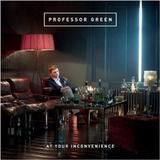 Cd Professor Green At Your Inconvenience