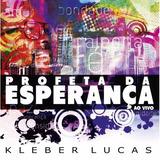 Cd Profeta Da Esperança   Kleber Lucas  Musica Gospel