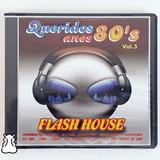 Cd Queridos Anos 80 Flash House 3 Ice Mc Snap Novo Lacrado