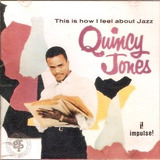 Cd Quincy Jones   This Is How I Feel About Jazz   Importado