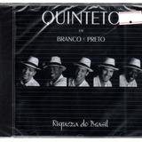 Cd Quinteto Em Branco E Preto   Riqueza Do Brasil
