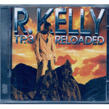 Cd R  Kelly   Tp 3 Reloaded  cd   Dvd    Novo