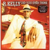 Cd R Kelly Did You Ever Think Single Com 5 Versoes