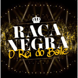 Cd Raça Negra   O Rei Do Baile