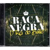 Cd Raça Negra   O Rei Do Baile