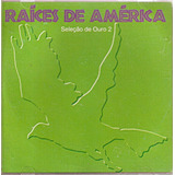 Cd Raíces De América   Seleção De Ouro Volume 2   Raro