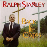 Cd Ralph Stanley Back To The Cross
