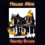 Cd Randy Bruce House Afire