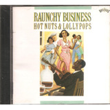 Cd Raunchy Business Hot Nuts Lollypops   Lonnie Lil Johnson
