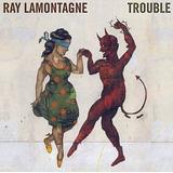Cd Ray Lamontagne Trouble