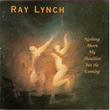 Cd Ray Lynch   Nothing Above My Shouders But The Evening