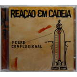 Cd Reação Em Cadeia Febre Confessional  2006 Deck Lacrado