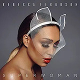Cd Rebecca Ferguson   Superwoman  importado