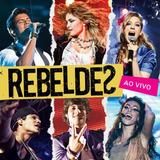 Cd Rebeldes Rebeldes Ao Vivo Rbd Brasil