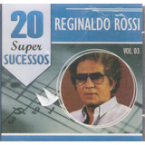 Cd Reginaldo Rossi   Vol  3   20 Super Sucessos   Novo