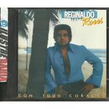 Cd Reginaldo Rossi Com Todo Coração