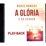Cd Regis Danese   A Glória É Do Senhor   Playback