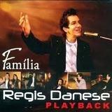 Cd Regis Danese   Família   Playback   Novo