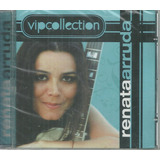 Cd Renata Arruda Vip Collection Feat Ney Matogrosso Lacrado