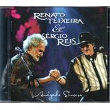 Cd Renato Teixeira E Sérgio Reis   Amizade Sincera