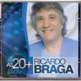 Cd Ricardo Braga As 20 Mais   Original E Lacrado J Guarda