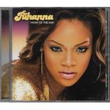 Cd Rihanna   Music Of The Sun   Original E Lacrado