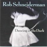 Cd Rob Schneiderman   Dancing In The Dark
