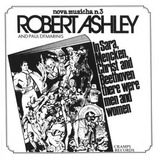 Cd Robert Ashley In Sara Christ & Beethoven There Were Men &