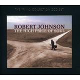 Cd Robert Johnson  The High Price Of Soul