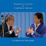 Cd Roberto Carlos E Caetano Veloso E A Música De Tom Jobim