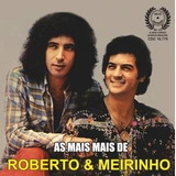Cd Roberto E Meirinho   As Mais E Mais   Original E Lacrado