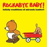 Cd Rockabye Baby Lullaby Renditions Of Miranda Lambert