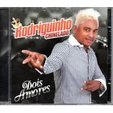 Cd Rodriguinho Chinelado   Dois Amores