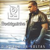 Cd Rodriguinho O Mundo Dá Voltas Original