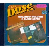 Cd Rolando Boldrin E Almir Sater   Dose Dupla