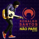 Cd Ronaldo Santos Não Pare Ao Vivo Novo Lacrado