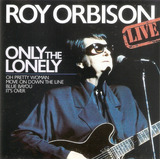 Cd Roy Orbison   Only The Lonely   Novo Deslacrado