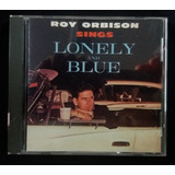 Cd Roy Orbison Sings Lonely And Blue   Importado