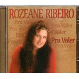 Cd Rozeane Ribeiro   Pra Valer