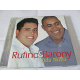 Cd Rufino E Baroni   Vida Nova   Original   Raríssimo