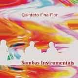 Cd Sambas Instrumentais   Quinteto Fina Flor   Lacrado