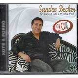 Cd Sandro Becker   As 20 Mais