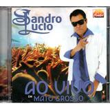 Cd Sandro Lucio   Ao Vivo Em Mato Grosso