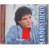 Cd Sandro Lucio   Laço Aberto   Original E Lacrado
