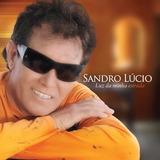 Cd Sandro Lúcio  Luz Da Minha Estrada