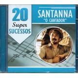 Cd Santanna   O Cantador    20 Super Sucessos