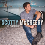Cd Scotty Mccreery See You Tonight